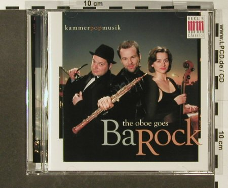 V.A.The Oboe goes BaRock: KammerPopMusik, 15 Tr., Berlin Classics(0017502BC), D, 2002 - CD - 96526 - 7,50 Euro