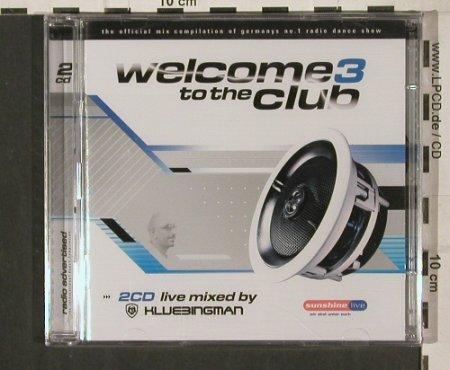 V.A.Welcome To The Club  3: 36 Tr., FS-New, Klubbstyle Media(535.0002 2), EU, 2005 - 2CD - 80231 - 10,00 Euro