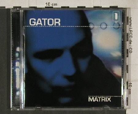 Gator: Matrix, Lounge Rec(), D, 1998 - CD - 81023 - 7,50 Euro