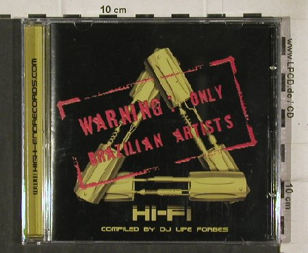 V.A.Hi-Fi / DJ Lipe Forbes: Warning only Brazilian Artists, High-Endrecords(HECD 0002), FS-New, 2004 - CD - 81198 - 5,00 Euro