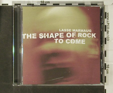 Marhaug,Lasse: The Shape Of Rock To Come, Smalltown Supersound(), EU, 2004 - CD - 82598 - 5,00 Euro