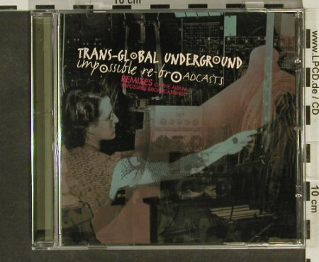 Trans-Global Underground: Impossible Re-Broadcasts, Mule Satelite Rec.(), EU, 2006 - CD - 82624 - 10,00 Euro