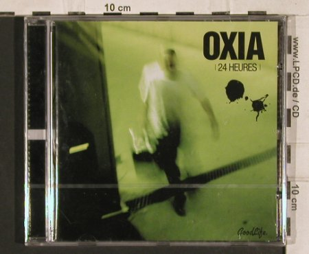 Oxia: 24 Heures, FS-New, Goodlife(), , 2004 - CD - 83238 - 5,00 Euro
