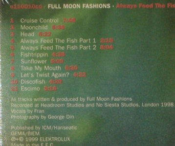 Full Moon Fashions: Always Feed the Fish, Digi, FS-New, Elektrolux(), D, 1999 - CD - 91178 - 10,00 Euro