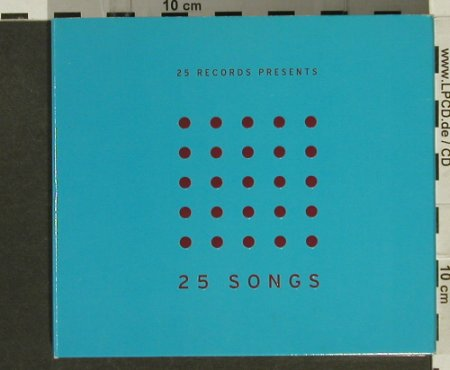 V.A.25 Records Presents: 25 Songs, Digi, 25 Rec.(), EU, 2005 - 2CD - 94371 - 11,50 Euro
