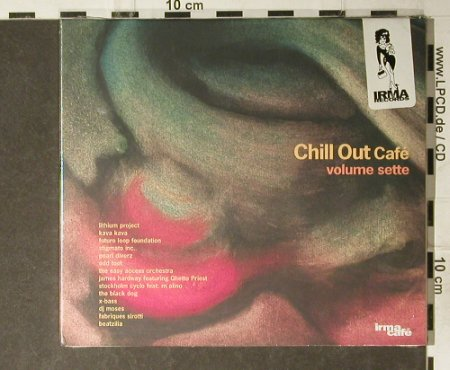 V.A.Chill Out Cafe: Volume sette, Digi, FS-New, Irma(), I, 2003 - CD - 94917 - 10,00 Euro