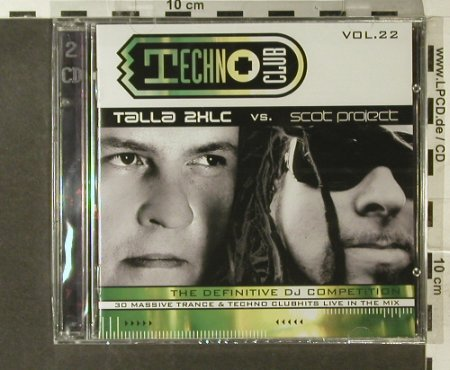 V.A.Techno Club Vol.22: Talla 2XLC vs.Scot Project,30 Tr., Klubbstyle(), A FS-New, 2007 - 2CD - 95446 - 10,00 Euro