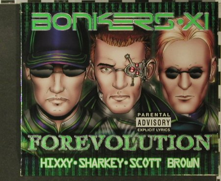 V.A.Bonkers XI-Forevolution: Hixxy,Sharkey,Scott Brown, 51 Tr., React(), EU, 2003 - 3CD - 95857 - 10,00 Euro