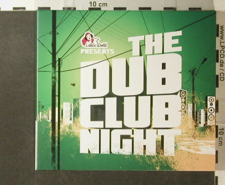 V.A.Dub Club Night: 33 Tr., Digi, Lola's World(cts000122), EU, 2007 - 2CD - 95888 - 10,00 Euro