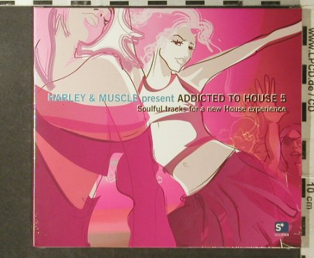 Harley & Muscle  pres.: Addicted to House 5, Digi, FS-New, SoulStar(cts0000952), D, 2006 - CD - 95899 - 7,50 Euro