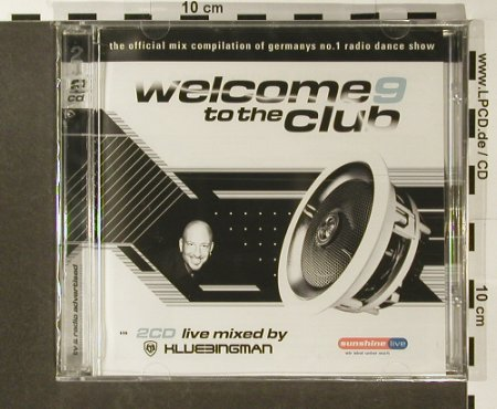 V.A.Welcome To The Club 9: 38 Tr., FS-New, Klubbstyle Media(), EU, 2007 - 2CD - 96386 - 10,00 Euro