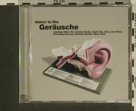 V.A.Dance To The Geräusche: Oliver Ho,Christian Varela.18Tr., Gamb(007-2), FS-New, 2002 - CD - 97478 - 7,50 Euro
