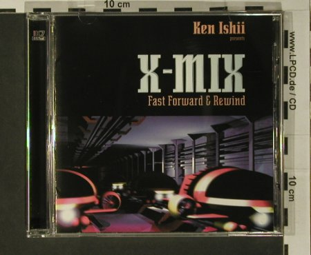 Ishii,Ken pres.: X-Mix,Fast Forward&Rewind, K7(057cd), D, 1997 - CD - 97764 - 7,50 Euro