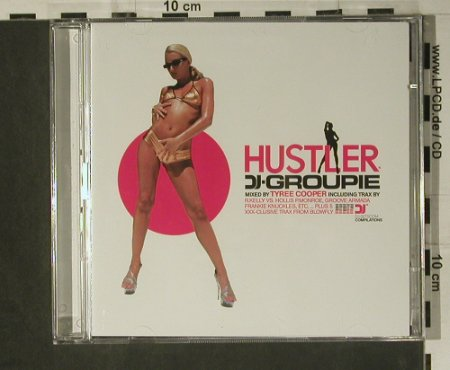 V.A.Hustler DJ-Groupie Vol.1: Mixed by Tyree Cooper,16+5Tr., DJ-Groupie(108 418-2), D, 2002 - 2CD - 98723 - 7,50 Euro