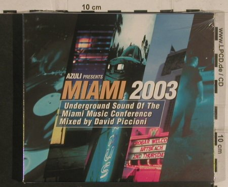 V.A.Miami 2003: Underground Sound...David Piccioni, Azuli(AZcd21), UK,FS-new, 2003 - 2CD - 99567 - 10,00 Euro