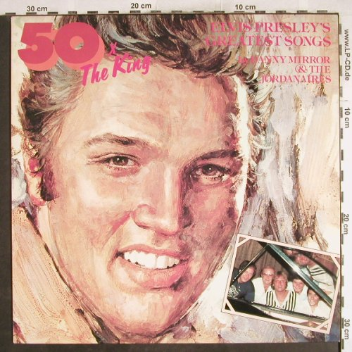 Mirror,Danny & the Jordanaires: 50*The King, played by, ANR(ANR 85205), NL, 1981 - LP - H7176 - 7,50 Euro