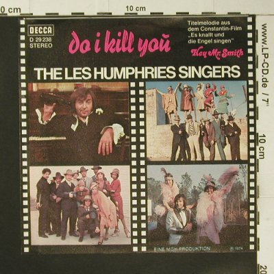 Les Humphries Singers: Do I kill you, Decca(D 29 238), d, 1974 - 7inch - S7312 - 3,00 Euro