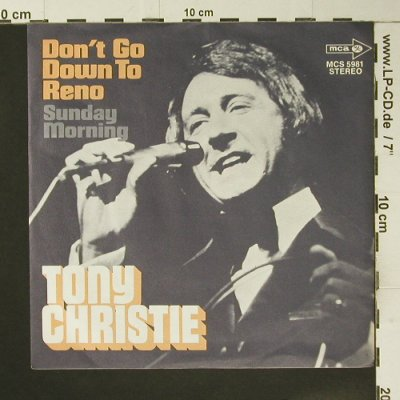 Christie,Tony: Don't Go Down To Reno / Sunday Morn, MCA(MCS 5981), D, 1972 - 7inch - S7330 - 2,50 Euro