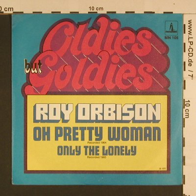Orbison,Roy: Oh,pretty Woman/ Only the Lonely, Monument(MN 105), D, 1972 - 7inch - S7659 - 3,00 Euro