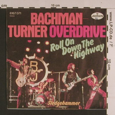 Bachman-turner Overdrive: Roll On Down The Highway, Woc, Mercury(6167 071), D, 1974 - 7inch - S7712 - 3,00 Euro