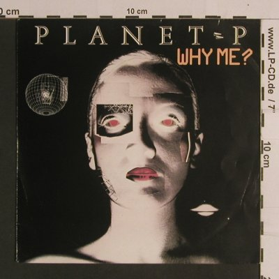 Planet-P: Why Me? / Only You And Me, Geffen(A-3204), D, 1983 - 7inch - S8303 - 4,00 Euro