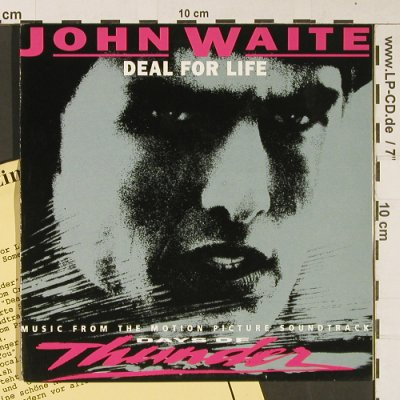Waite,John  (Days of Thunder): Deal for Life/Gimme Some Lovin, Epic(656516 7), NL,Facts, 1990 - 7inch - S9074 - 3,00 Euro