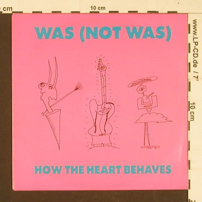 Was(Not Was): How the Heart Behaves, Fontana(875 976-7), D, 1990 - 7inch - S9319 - 3,00 Euro