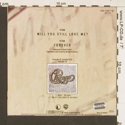 Chicago: Will You Still Love Me? / Forever, WEA(928 439 - 7), D, 1986 - 7inch - S9365 - 3,00 Euro