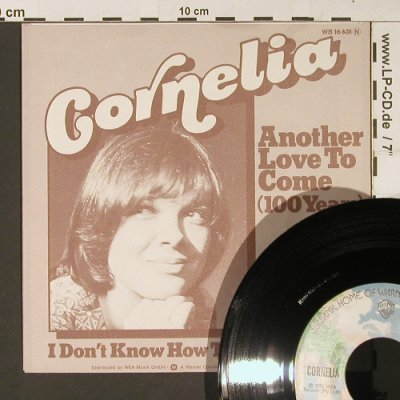 Cornelia: Another Love To Come(100Years), WB(16 631), D, 1975 - 7inch - S9450 - 1,50 Euro