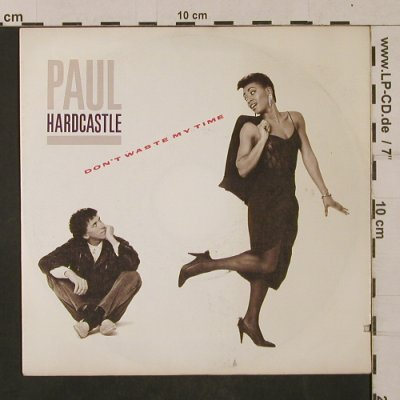 Hardcastle,Paul: Don't Waste My Time/Moonhopper, Chrysalis(107 966), D, co, 1985 - 7inch - T1217 - 2,50 Euro