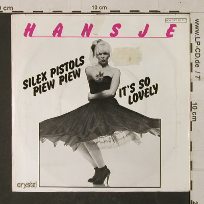 Hansje: Silex Pistols Piew Piew, m-/vg+,toc, Chrystal(006 CRY 26 110), D, 1978 - 7inch - T1380 - 2,50 Euro