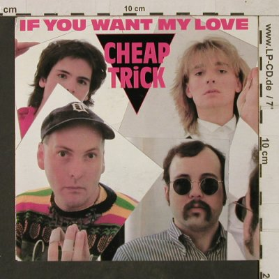 Cheap Trick: If you want my Love, Epic(EPCA 2406), NL, 1982 - 7inch - T1628 - 3,00 Euro