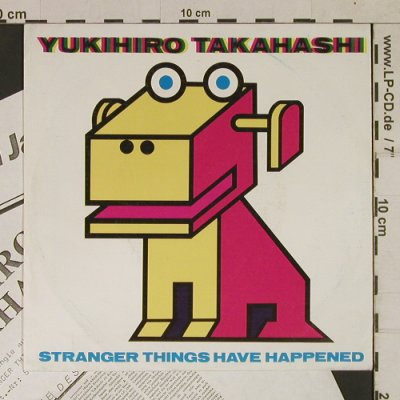 Takahashi,Yukihiro: Stranger Things Have Happened, Picp Up(SPU 0017), D, Facts, 1985 - 7inch - T1700 - 7,50 Euro