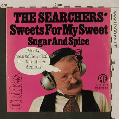 Searchers: Sweets for my Sweet/Sugar and Spice, PYE(12 453 AT), D,  - 7inch - T1801 - 10,00 Euro