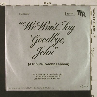 Koster,Iren: We won't say goodbye, John, a trib., RCA(ZB 5814), D, 1980 - 7inch - T1824 - 10,00 Euro