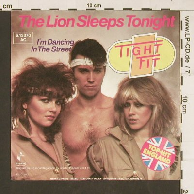 Tight Fit: The Lion Sleeps Tonight, Jive(6.13370 AC), D, 1982 - 7inch - T1 - 2,50 Euro