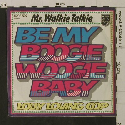 Mr. Walkie Talkie: Be My Boogie Woogie Baby, m-/vg+, Philips(6003 527), D, 1976 - 7inch - T2014 - 2,50 Euro