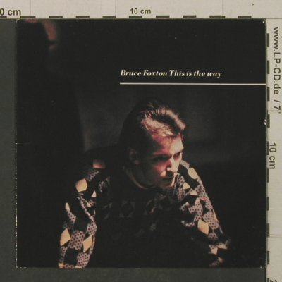 Foxton,Bruce: This Is The Way / Sign Of The Times, Arista(BFOX 2), UK, 1983 - 7inch - T2105 - 2,50 Euro