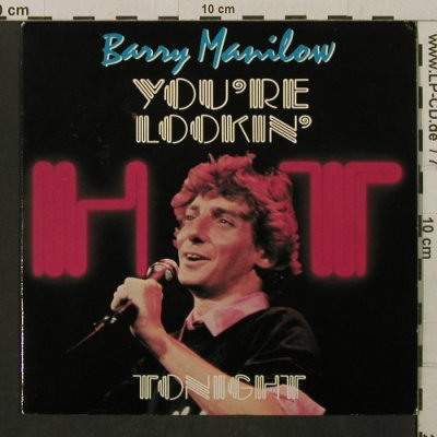 Manilow,Barry: You're Lookin' Hot Tonight, Arista(ARIST 542), UK, 1983 - 7inch - T2112 - 2,00 Euro