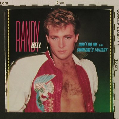 Bell,Randy: Don't Do Me / Somebody's Fantasy, Epic(34-04497), US, 1984 - 7inch - T2123 - 1,50 Euro