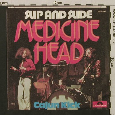 Medicine Head: Slip And Slide / Cajun Kick, Polydor(2058 436), D, 1974 - 7inch - T2203 - 2,50 Euro