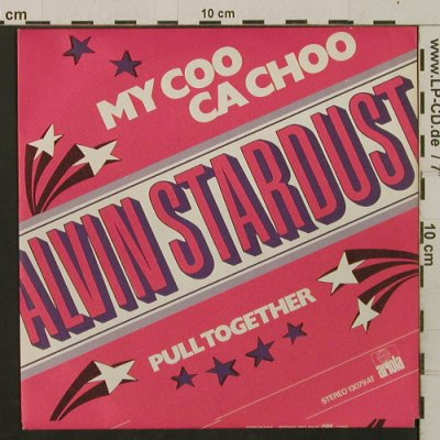 Stardust,Alvin: My Coo Ca Choo / Pull Together, Ariola(13 079 AT), NL, 1973 - 7inch - T2212 - 2,00 Euro
