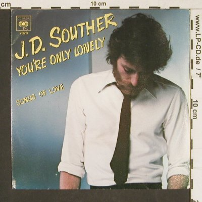 Souther,J.D.: You're Only Lonely / Songs Of Love, CBS(7878), D, 1979 - 7inch - T222 - 2,50 Euro