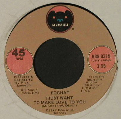 Foghat: FoolForTheCity/IJustWantToMakeLove, Bearsville(BSS 0319), US, LC, 1977 - 7inch - T2323 - 3,00 Euro