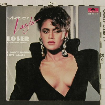 Lazlo,Viktor: Loser / I Don't Wanna Love Again, Polydor(885 158-7), D, 1986 - 7inch - T2348 - 2,50 Euro