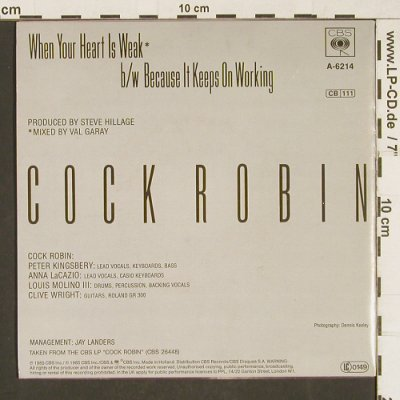 Cock Robin: When Your Heart Is Weak, CBS(A-6214), NL, 1985 - 7inch - T234 - 2,50 Euro