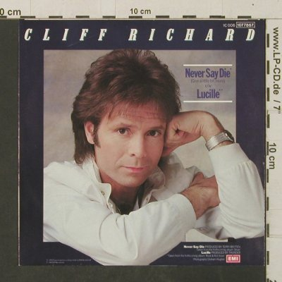 Richard,Cliff: Never Say Die / Lucille, EMI(107 7867), D, 1983 - 7inch - T3079 - 3,00 Euro
