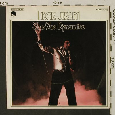 Jersey,Jack: She Was Dynamite/At The EndOf ItAll, EMI(006-25 726), D, 1977 - 7inch - T3150 - 2,00 Euro