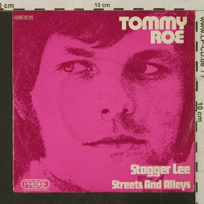 Roe,Tommy: Stagger Lee / Streets And Alleys, Probe(C006-92 755), D,  - 7inch - T3151 - 2,50 Euro