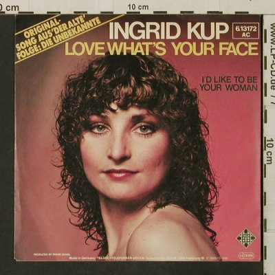 Kup,Ingrid: Love What's Your Face, Telefunken(6.13172 AC), D, 1981 - 7inch - T3199 - 3,00 Euro